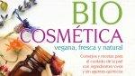 Biocosmética vegana y natura: recetas para experimentar