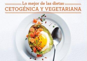 ¡Lo mejor de las dietas Cetogénica y Vegetariana + 2 recetas!