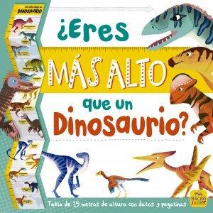 ¿Eres más alto que un Dinosaurio? - Libros