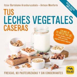 Tus Leches Vegetales Caseras Nueva Edición - Libros