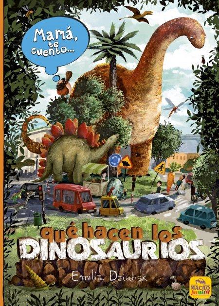 Mamá te cuento... Qué hacen los Dinosaurios - Libros