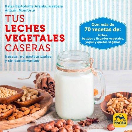 Tus Leches Vegetales Caseras - Libros