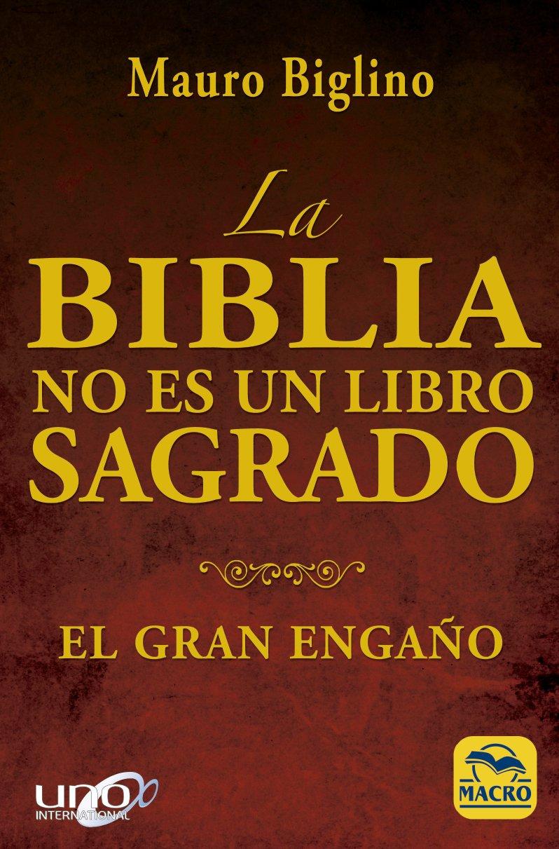 La Biblia no es un Libro sagrado - Mauro Biglino